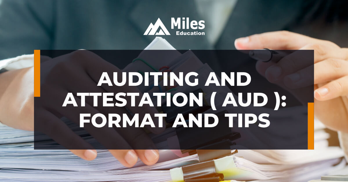Auditing and Attestation (AUD): Format and Tips