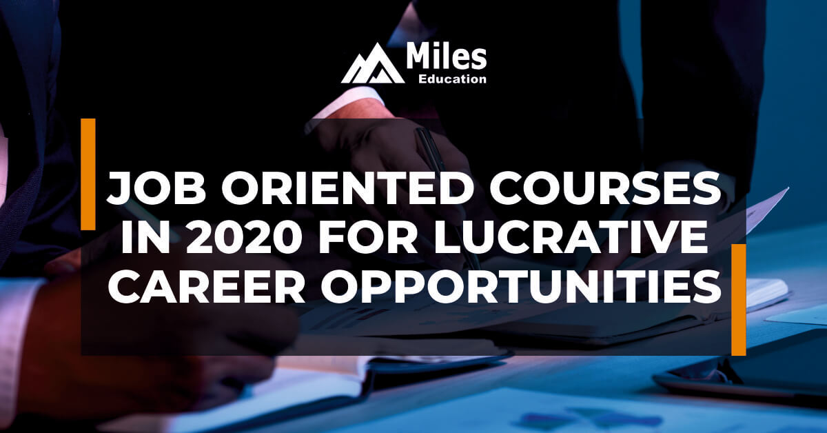 Job oriented courses in 2020 for lucrative career opportunities