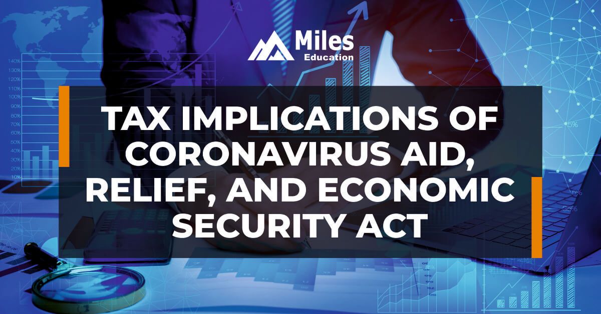 Tax Implications of Coronavirus Aid, Relief, and Economic Security Act