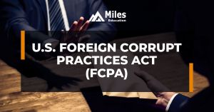 U.S. Foreign Corrupt Practices Act (FCPA)