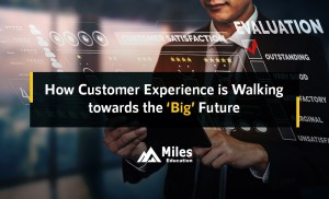 How Customer Experience is Walking towards the Big Future