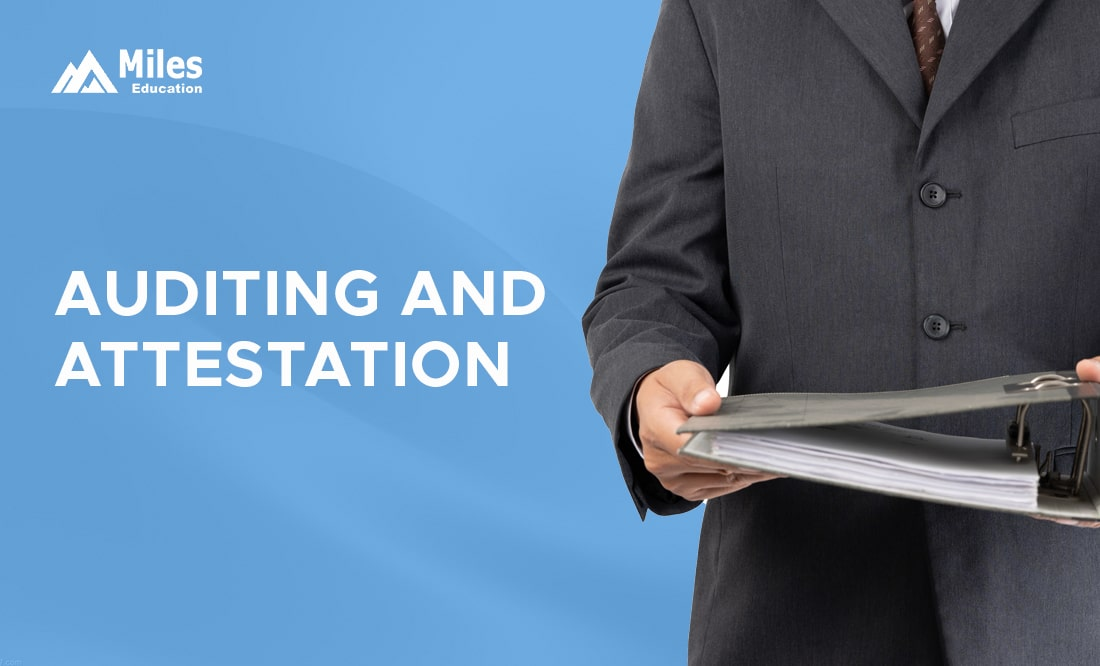 auditing and attestation , aud, US CPA, CPA course in India, CPA review, US CPA course, CPA training, CPA classes, CPA exam, certified public accountant, CPA course syllabus, MIles CPA