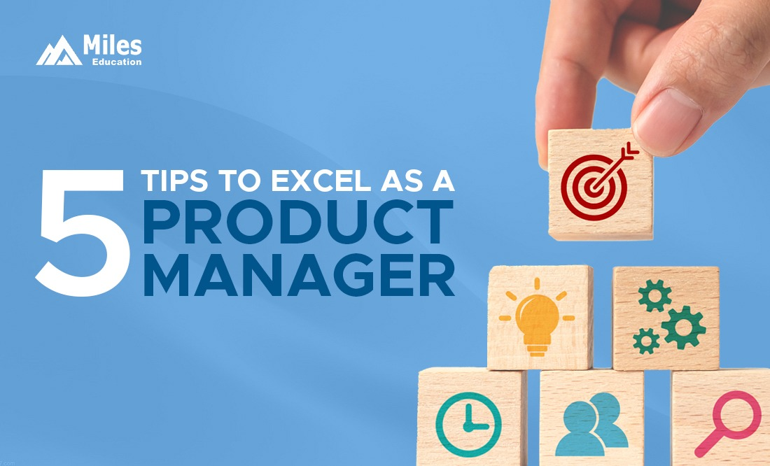 5 Proven Tips to Excel as a Product Manager