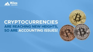 Cryptocurrencies are Reaching New Heights, so are Accounting Issues