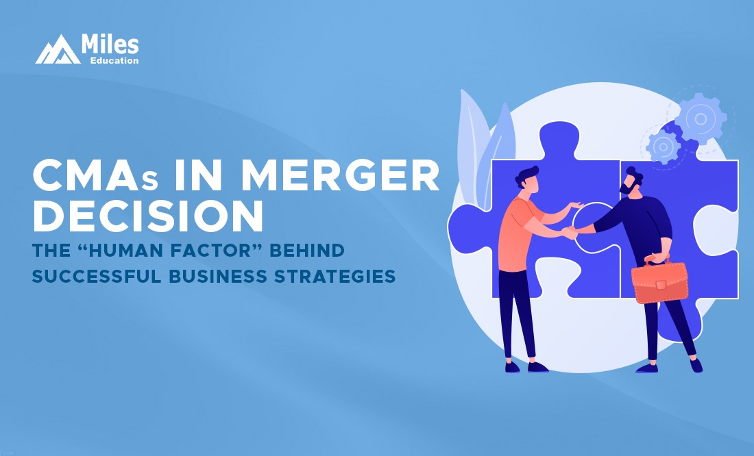 """CMAs in Merger Decisions – The """"Human Factor"""" Behind Successful Business Strategies"""