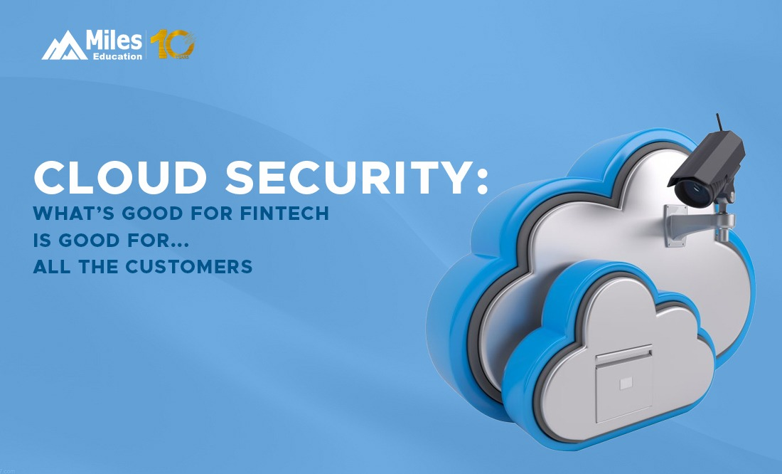 Cloud Security: What's Good for FinTech Is Good for… All the Customers